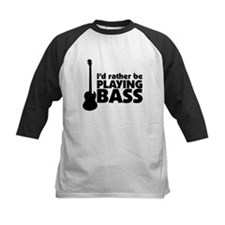 I'd rather be playing bass Tee