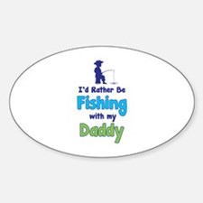 I'd rather be fishing with my daddy Decal