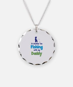 I'd rather be fishing with my daddy Necklace