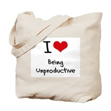 I love Being Unproductive Tote Bag