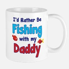 I'd rather be fishing with my daddy Mug