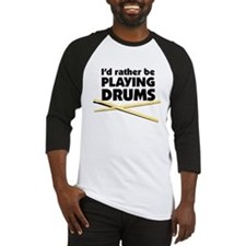 I'd rather be playing drums Baseball Jersey