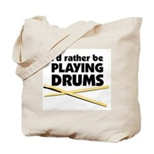 I'd rather be playing drums Tote Bag