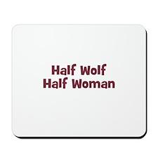 Half WOLF Half Woman Mousepad