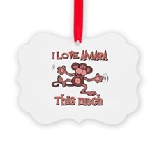 I love Amara this much Picture Ornament