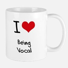 I love Being Vocal Mug