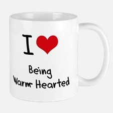 I love Being Warm-Hearted Mug
