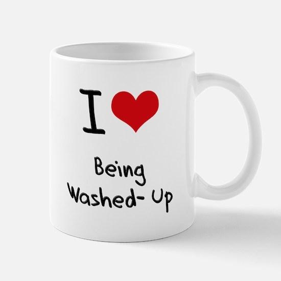 I love Being Washed-Up Mug