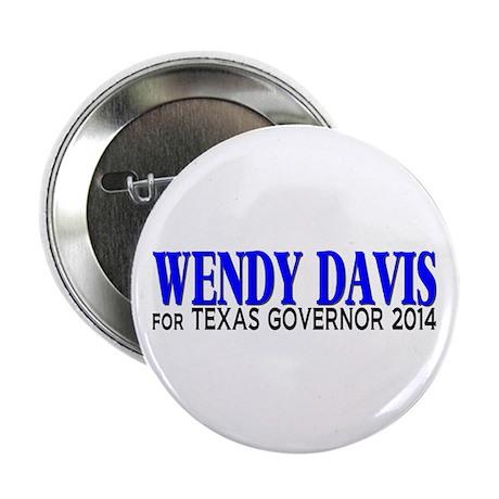 """Wendy Davis for Texas Governor 2014 2.25"""" Button ("""