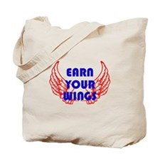 Earn your wings Tote Bag