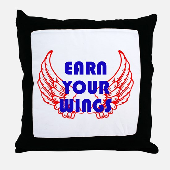 Earn your wings Throw Pillow