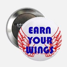 "Earn your wings 2.25"" Button"