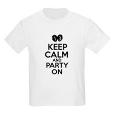 13 , Keep Calm And Party On T-Shirt