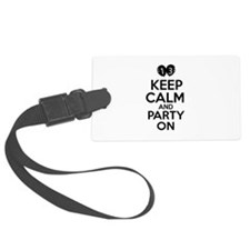 13 , Keep Calm And Party On Luggage Tag