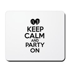 13 , Keep Calm And Party On Mousepad