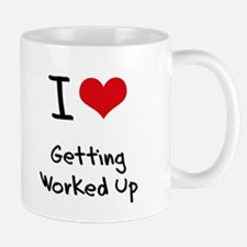 I love Getting Worked Up Mug