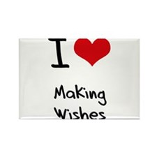I love Making Wishes Rectangle Magnet