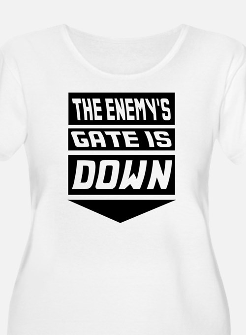 The Enemys Gate Is Down Plus Size T-Shirt