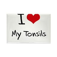 I love My Tonsils Rectangle Magnet