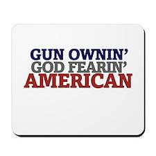 Gun owning GOD fearing american Mousepad