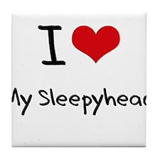 I love My Sleepyhead Tile Coaster