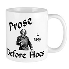 """Prose Before Hoes!"" Small Mug"