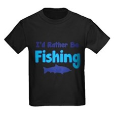 I'd rather be fishing with my daddy T