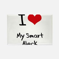 I love My Smart Aleck Rectangle Magnet