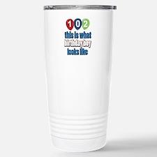 This is what 102 looks like Travel Mug