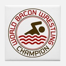 World Bacon Wrestling Champion Tile Coaster