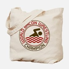 World Bacon Wrestling Champion Tote Bag