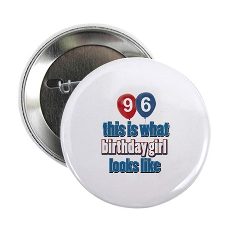 """96 year old birthday girl 2.25"""" Button (10 pack)"""