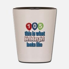 105 year old birthday girl Shot Glass
