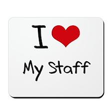 I love My Staff Mousepad