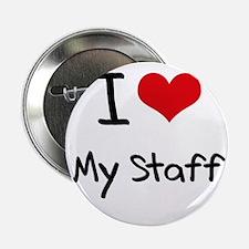 "I love My Staff 2.25"" Button"