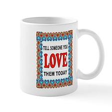 LOVE SOMEONE Mug