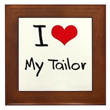 I love My Tailor Framed Tile