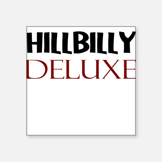 HILLBILLY DELUXE Sticker