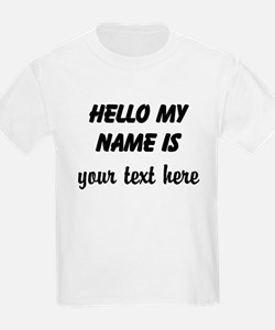 HELLO MY NAME IS ------- T-Shirt