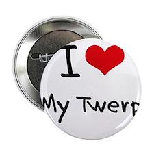 """I love My Twerp 2.25"""" Button"""