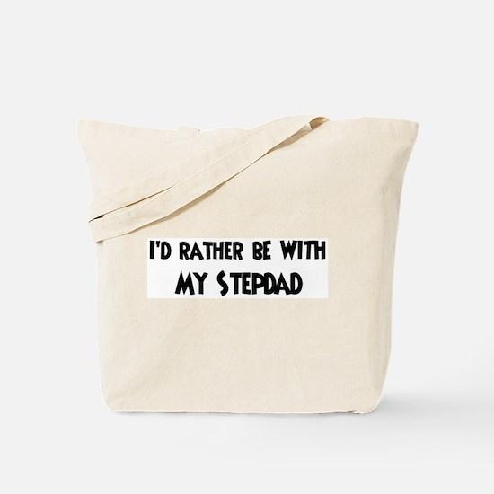 I'd rather: Stepdad Tote Bag