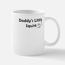 daddys little squirt Mug