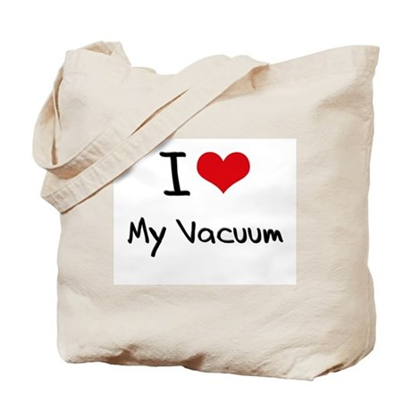 I love My Vacuum Tote Bag