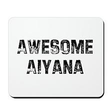 Awesome Aiyana Mousepad