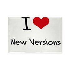 I love New Versions Rectangle Magnet