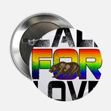 "Cali For Love LGBT California 2.25"" Button"
