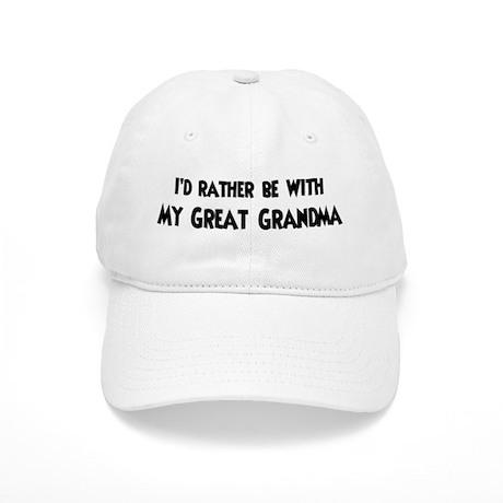 I'd rather: Great Grandma Cap