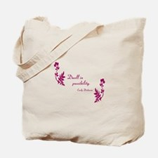 Dwell in Possibility magenta Tote Bag