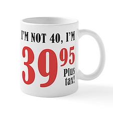 40th Birthday Plus Tax Small Mug