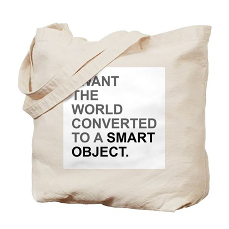 I want the world converted to a Smart Object. Tote